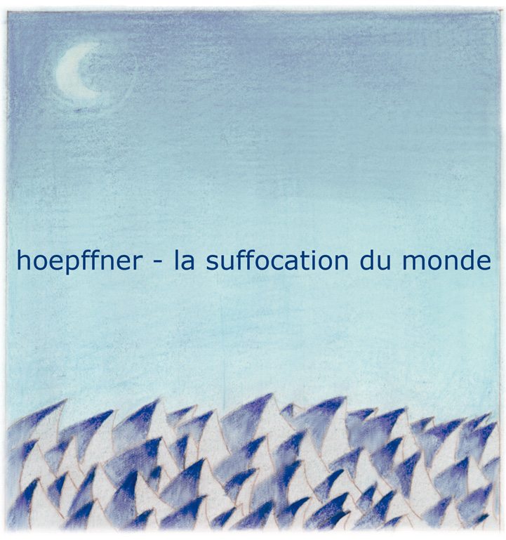 Hoepffner – La suffocation du monde